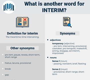 interim, synonym interim, another word for interim, words like interim, thesaurus interim