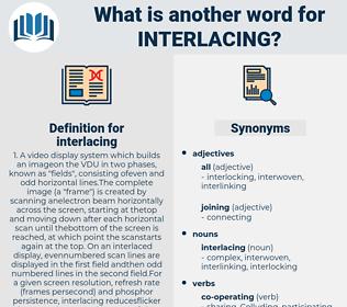 interlacing, synonym interlacing, another word for interlacing, words like interlacing, thesaurus interlacing