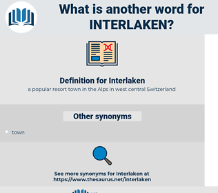 Interlaken, synonym Interlaken, another word for Interlaken, words like Interlaken, thesaurus Interlaken