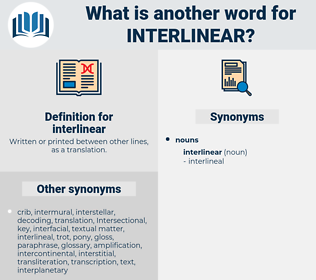 interlinear, synonym interlinear, another word for interlinear, words like interlinear, thesaurus interlinear