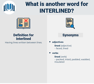 Interlined, synonym Interlined, another word for Interlined, words like Interlined, thesaurus Interlined