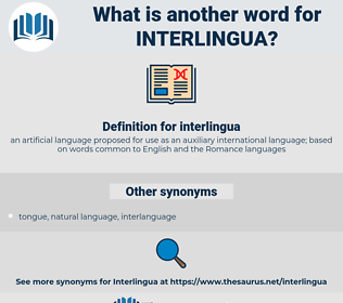 interlingua, synonym interlingua, another word for interlingua, words like interlingua, thesaurus interlingua