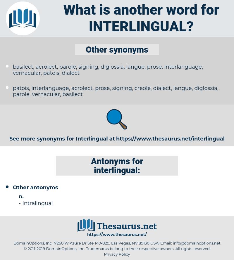 interlingual, synonym interlingual, another word for interlingual, words like interlingual, thesaurus interlingual
