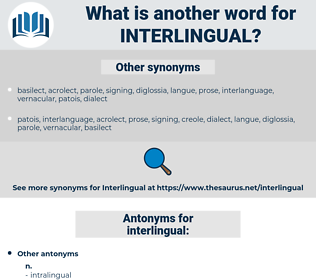 interlingual, synonym interlingual, another word for interlingual, words like interlingual, thesaurus interlingual