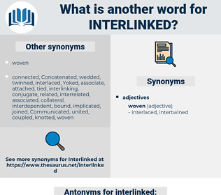 interlinked, synonym interlinked, another word for interlinked, words like interlinked, thesaurus interlinked