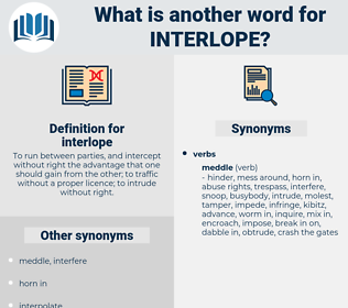 interlope, synonym interlope, another word for interlope, words like interlope, thesaurus interlope