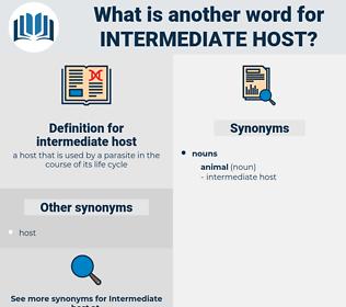 intermediate host, synonym intermediate host, another word for intermediate host, words like intermediate host, thesaurus intermediate host