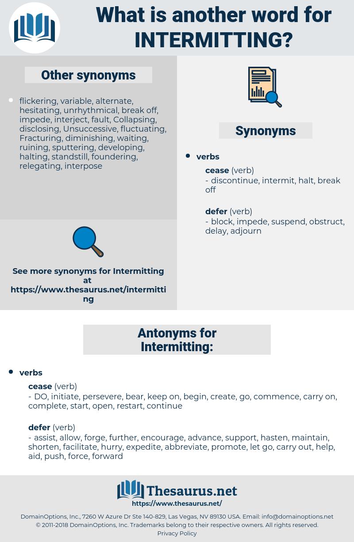 Intermitting, synonym Intermitting, another word for Intermitting, words like Intermitting, thesaurus Intermitting