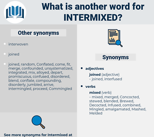 intermixed, synonym intermixed, another word for intermixed, words like intermixed, thesaurus intermixed