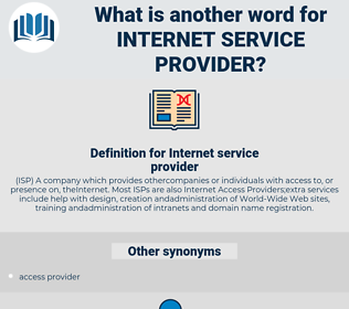 Internet service provider, synonym Internet service provider, another word for Internet service provider, words like Internet service provider, thesaurus Internet service provider