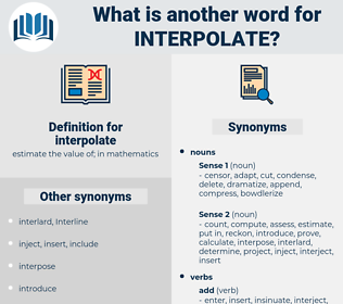 interpolate, synonym interpolate, another word for interpolate, words like interpolate, thesaurus interpolate