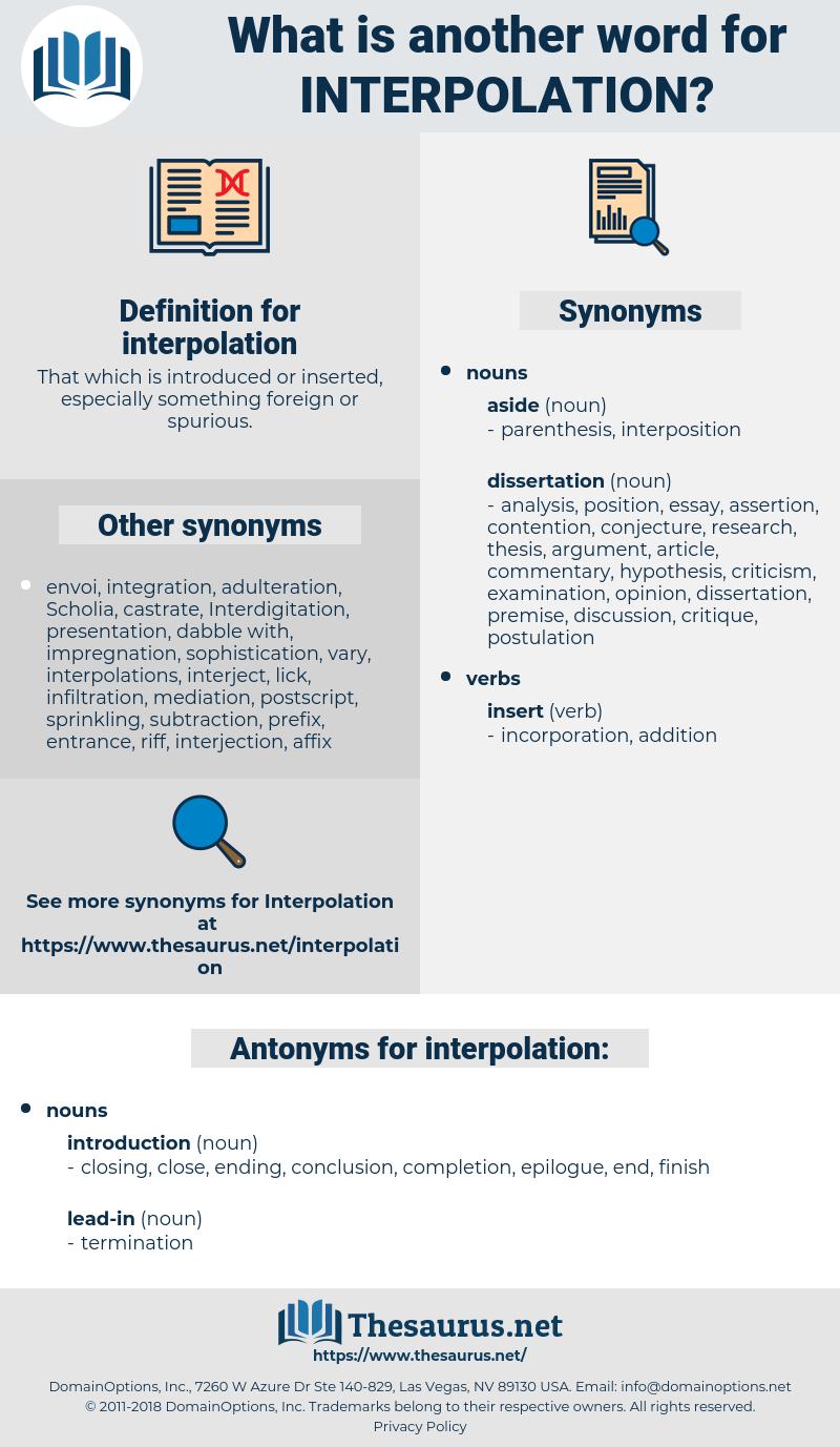 interpolation, synonym interpolation, another word for interpolation, words like interpolation, thesaurus interpolation