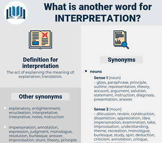 interpretation, synonym interpretation, another word for interpretation, words like interpretation, thesaurus interpretation