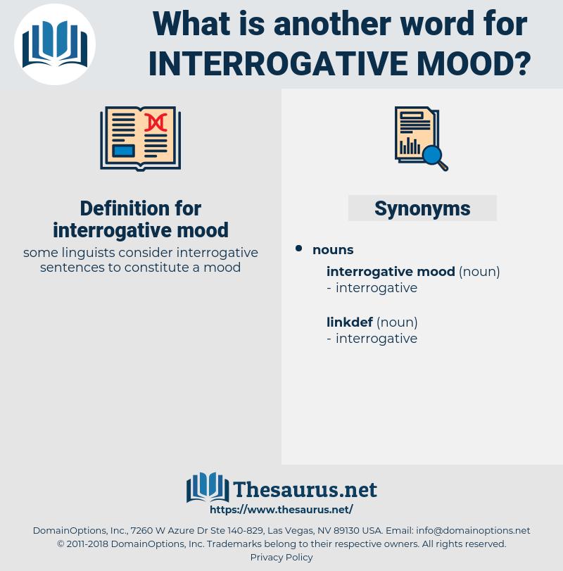 interrogative mood, synonym interrogative mood, another word for interrogative mood, words like interrogative mood, thesaurus interrogative mood
