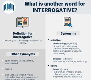 interrogative, synonym interrogative, another word for interrogative, words like interrogative, thesaurus interrogative