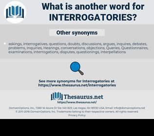 Interrogatories, synonym Interrogatories, another word for Interrogatories, words like Interrogatories, thesaurus Interrogatories