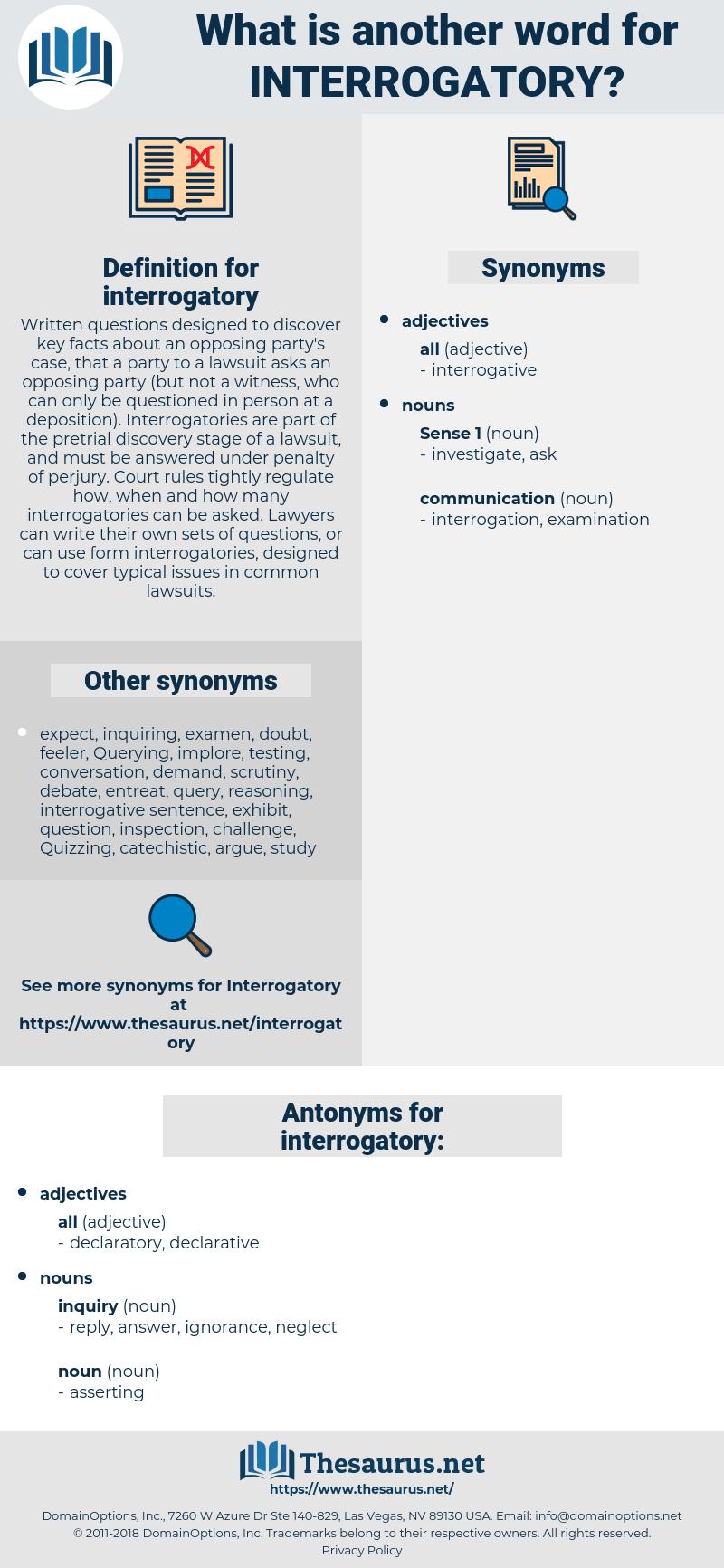 interrogatory, synonym interrogatory, another word for interrogatory, words like interrogatory, thesaurus interrogatory