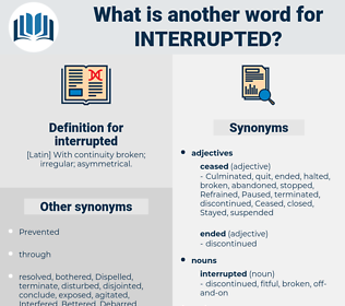 interrupted, synonym interrupted, another word for interrupted, words like interrupted, thesaurus interrupted