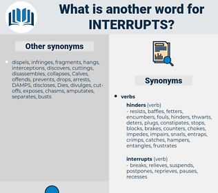 interrupts, synonym interrupts, another word for interrupts, words like interrupts, thesaurus interrupts