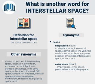 interstellar space, synonym interstellar space, another word for interstellar space, words like interstellar space, thesaurus interstellar space