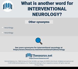 interventional neurology, synonym interventional neurology, another word for interventional neurology, words like interventional neurology, thesaurus interventional neurology