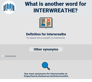Interwreathe, synonym Interwreathe, another word for Interwreathe, words like Interwreathe, thesaurus Interwreathe