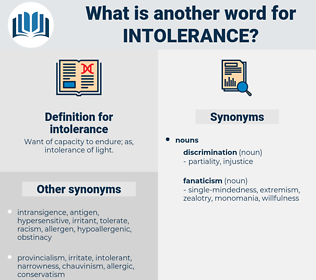 intolerance, synonym intolerance, another word for intolerance, words like intolerance, thesaurus intolerance