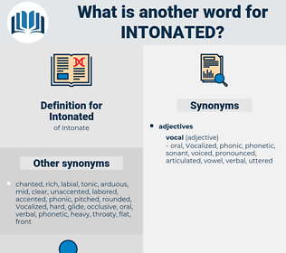 Intonated, synonym Intonated, another word for Intonated, words like Intonated, thesaurus Intonated