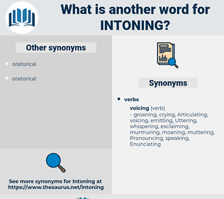 Intoning, synonym Intoning, another word for Intoning, words like Intoning, thesaurus Intoning