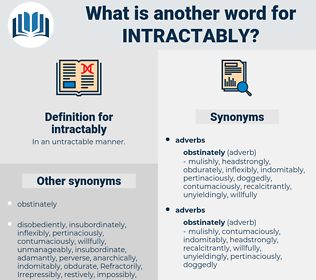 intractably, synonym intractably, another word for intractably, words like intractably, thesaurus intractably