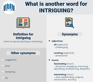 intriguing, synonym intriguing, another word for intriguing, words like intriguing, thesaurus intriguing