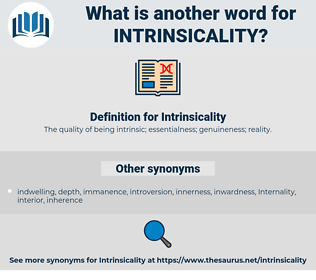 Intrinsicality, synonym Intrinsicality, another word for Intrinsicality, words like Intrinsicality, thesaurus Intrinsicality