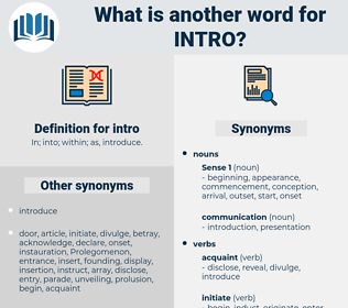 intro, synonym intro, another word for intro, words like intro, thesaurus intro