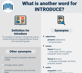 introduce, synonym introduce, another word for introduce, words like introduce, thesaurus introduce