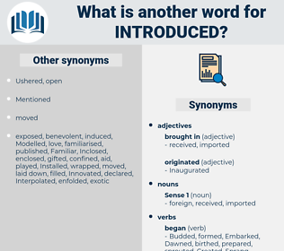Introduced, synonym Introduced, another word for Introduced, words like Introduced, thesaurus Introduced