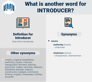 Introducer, synonym Introducer, another word for Introducer, words like Introducer, thesaurus Introducer