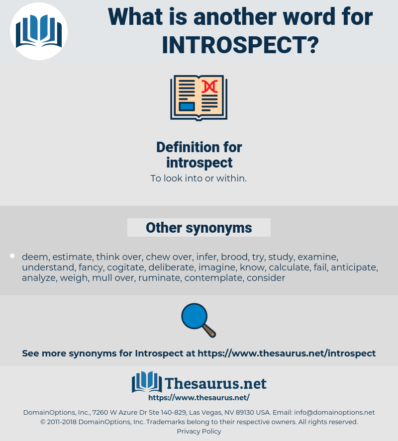 introspect, synonym introspect, another word for introspect, words like introspect, thesaurus introspect