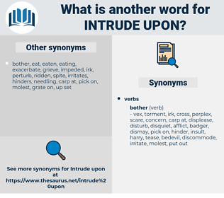 intrude upon, synonym intrude upon, another word for intrude upon, words like intrude upon, thesaurus intrude upon