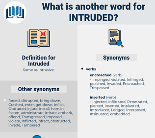 Intruded, synonym Intruded, another word for Intruded, words like Intruded, thesaurus Intruded