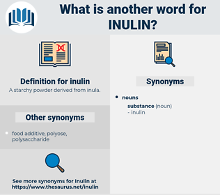 inulin, synonym inulin, another word for inulin, words like inulin, thesaurus inulin