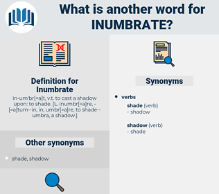 Inumbrate, synonym Inumbrate, another word for Inumbrate, words like Inumbrate, thesaurus Inumbrate