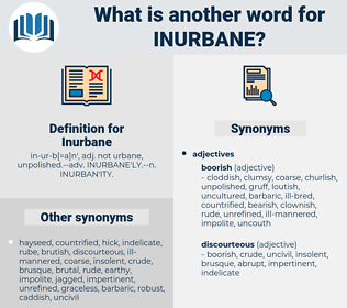 Inurbane, synonym Inurbane, another word for Inurbane, words like Inurbane, thesaurus Inurbane