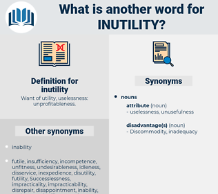 inutility, synonym inutility, another word for inutility, words like inutility, thesaurus inutility