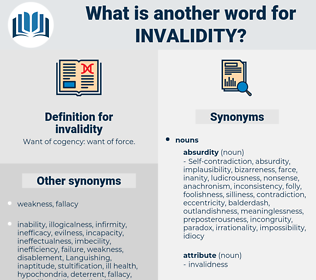 invalidity, synonym invalidity, another word for invalidity, words like invalidity, thesaurus invalidity