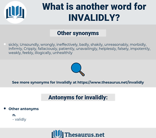 invalidly, synonym invalidly, another word for invalidly, words like invalidly, thesaurus invalidly