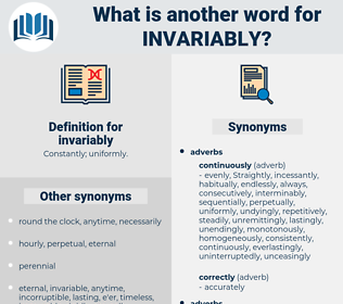 invariably, synonym invariably, another word for invariably, words like invariably, thesaurus invariably
