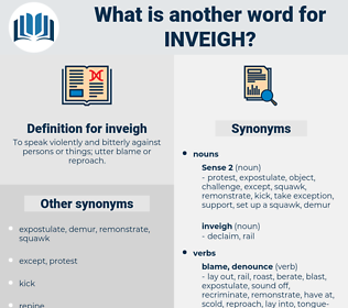 inveigh, synonym inveigh, another word for inveigh, words like inveigh, thesaurus inveigh