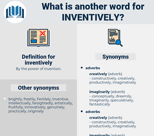 inventively, synonym inventively, another word for inventively, words like inventively, thesaurus inventively
