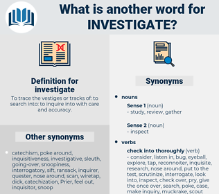 investigate, synonym investigate, another word for investigate, words like investigate, thesaurus investigate