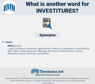 investitures, synonym investitures, another word for investitures, words like investitures, thesaurus investitures